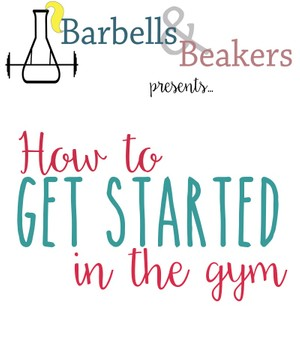 Getting Started At the Gym - Your Guide to Getting Started With Fitness!