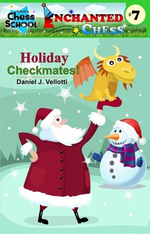 Holiday Checkmates! (Enchanted Chess) (Volume 7)