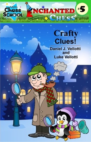 Crafty Clues! (Enchanted Chess) (Volume 5)
