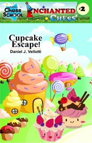 Cupcake Escape! (Enchanted Chess) (Volume 2)