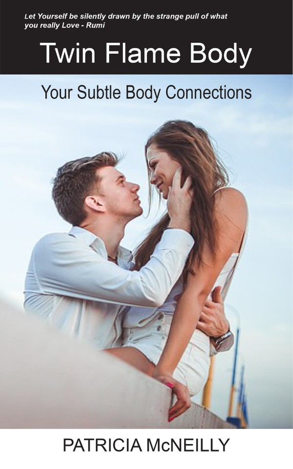 Twin Flame Body - Your Subtle Body Connections Book 1