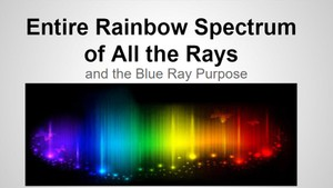 TFMwebinar - December 2015 — Entire Rainbow Spectrum of the Rays©