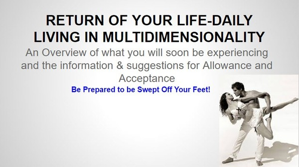 The Return of your Life — Daily Living in Multidimensionality©