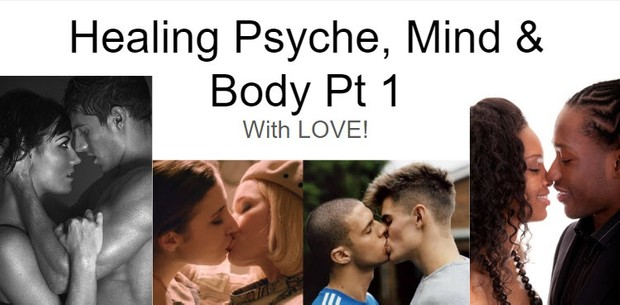 Healing Psyche Mind and Body Part 1©