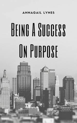 Being A Success On Purpose E-Book