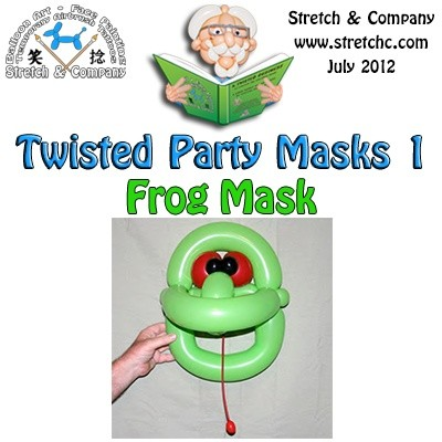 Frog Mask from Twisted Party Masks 1 by Stretch the Balloon Dude