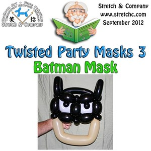 Batman Mask from Twisted Party Masks 3 by Stretch the Balloon Dude