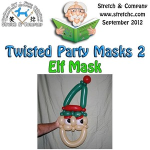 Elf Mask from Twisted Party Masks 2 by Stretch the Balloon Dude
