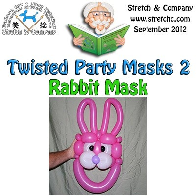 Rabbit Mask from Twisted Party Masks 2 by Stretch the Balloon Dude
