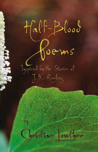 The Half-Blood Poems: Inspired by the Stories of J.K. Rowling