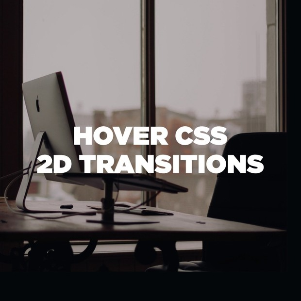 Hover CSS | 2D Transitions