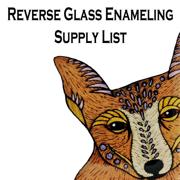 Supply List for Reverse Glass Enameling