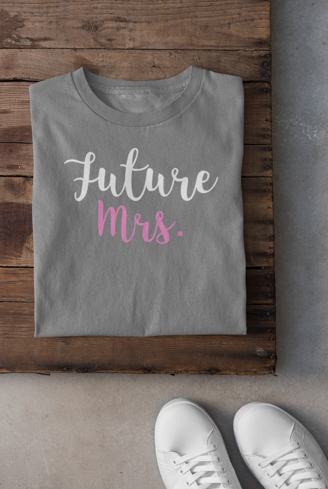 Future Mrs. TSHIRT