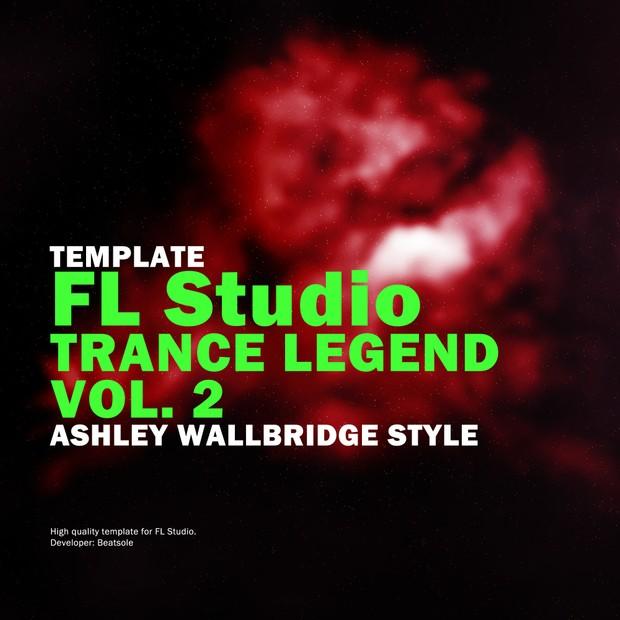 Trance Legend FL Studio Template Vol. 2 (Ashley Wallbridge Style)
