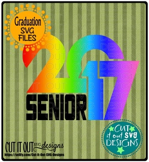 2017 Senior Graduation SVG layered File for Cutting, Printing, HTV Vinyl and Iron on transfers