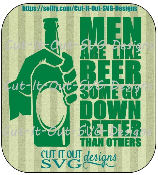 Men Are Like Beer - Some go down better than others V2