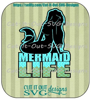 Mermaid Life SVG Cutting File for Cricut or Silhouette Cameo