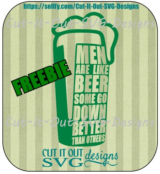 Free Beer Tshirt design for her to wear!  Men are like beer Some go down better than others