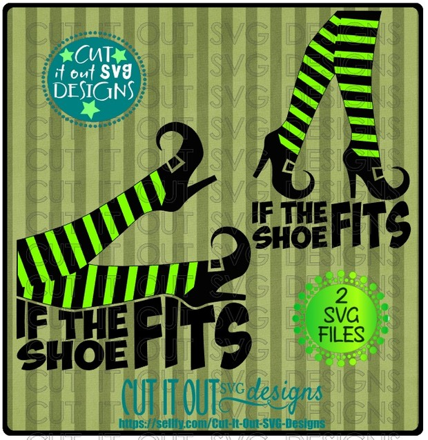 Witches legs If the Shoe Fits -SVG Cutting File for vinyl, scrapbooking, T-shirts, wood signs etc