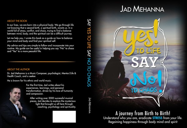 Say Yes to Life & No To Chaos-Ebook -By Jad Mehanna + 8 tracks Music relaxation-Affirmations