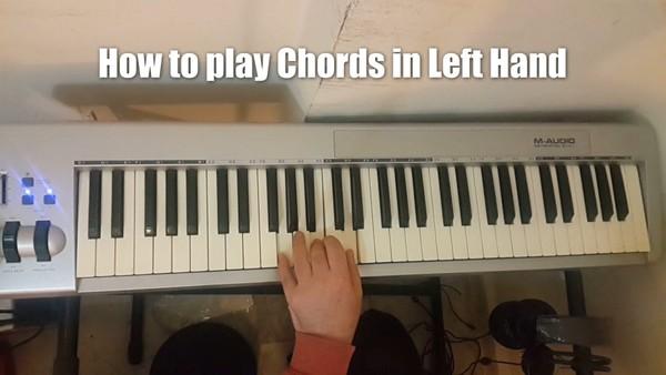 how to play chords in left hands, كيف تتعلم عزف الأكردات   - بالأيد اليسرى