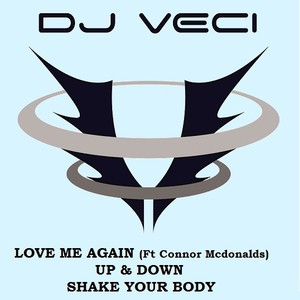 Dj Veci Feat Connor McDonalds - Love Me Again