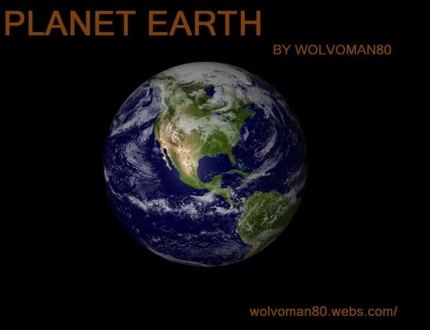 DOWNLOAD. PLANET EARTH Documentery by WOLVOMAN80 DOWNLOAD