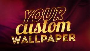 Order a Custom Wallpaper