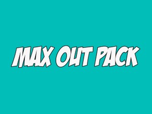 MAX OUT PACK
