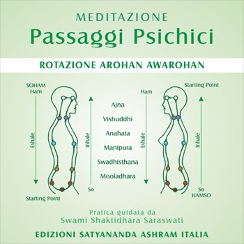 MEDITAZIONE • Passaggi Psichici - Rotazione Arohan Awarohan