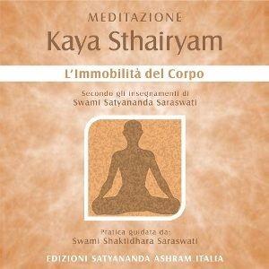 KAYA STHAIRYAM - L'Immobilità del Corpo