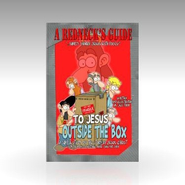 A Redneck's Guide To Jesus Outside The Box