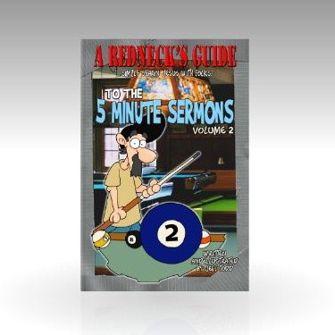A Redneck's Guide To The 5-Minute Sermons - Volume 2