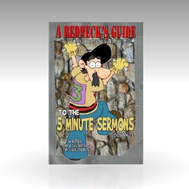 A Redneck's Guide To The 5-Minute Sermons - Volume 3
