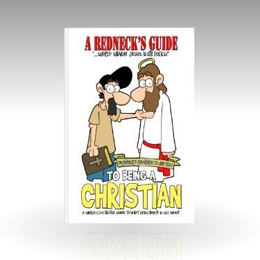 A Redneck's Guide To Being A Christian - Ministry Edition