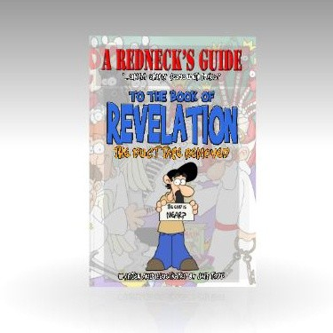 A Redneck's Guide To The Book Of Revelation - The Duct Tape Removed