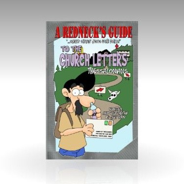 A Redneck's Guide To The Church Letters - Thessalonians