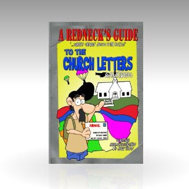 A Redneck's Guide To The Church Letters: Galatians