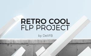 DeliFB - Retro Cool [FL Studio Project File]