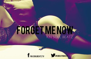 Forget Me Now - August Alsina Type Beat