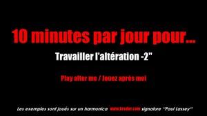 10 minutes par jour : altération -2''