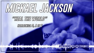 Heal the world - Mickael Jackson - Harmonicas D A et E