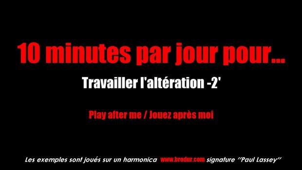 10 minutes par jour : altération -2'