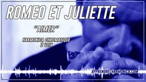 Aimer - Roméo et Juliette - Harmonica chromatique à 2 voix