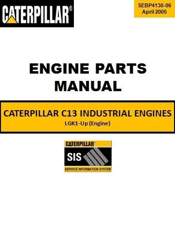 CATERPILLAR C13 INDUSTRIAL DIESEL ENGINE Parts Manual