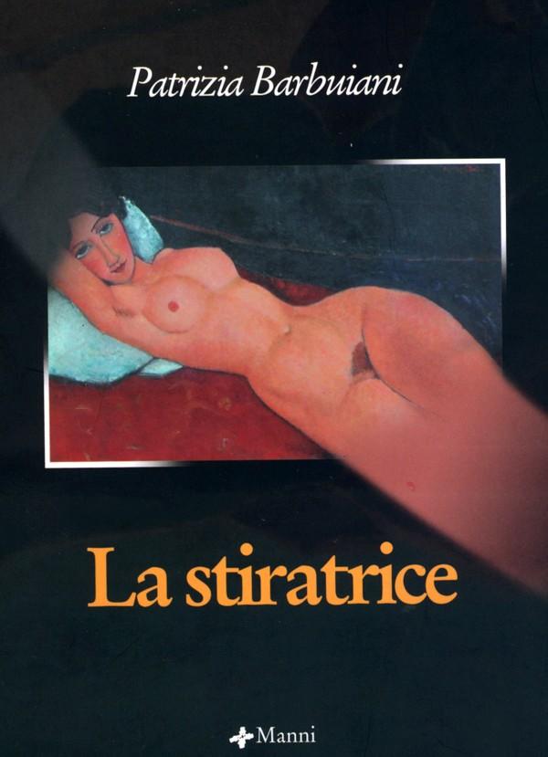 LA STIRATRICE, romanzo di Patrizia Barbuiani