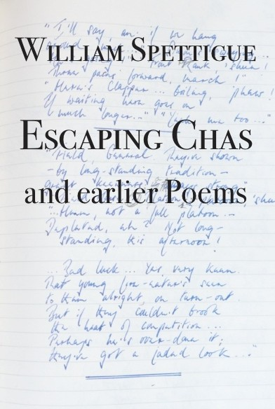 William Spettigue: Escaping Chas and earlier Poems