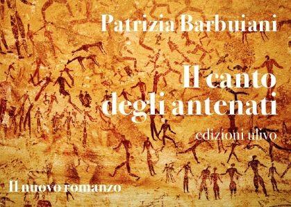 Il canto degli antenati – il nuovo romanzo di Patrizia Barbuiani