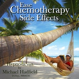 Ease Chemotherapy Side Effects - Hypnosis