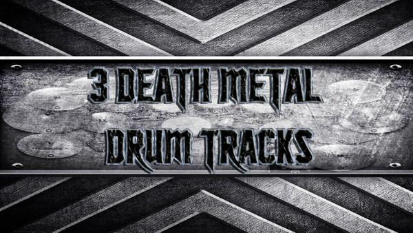 3 Death Metal Drum Tracks